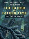 The Blood of Father Time: The New Cut (Five Star Science Fiction and Fantasy Series) - Alan M. Clark, Lorelei Shannon, Stephen C. Merrrit