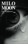Milo Moon - Derek Haines