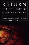 Return to Authentic Christianity: An In-depth look at 12 Vital Issues Facing Today's Church - Robert Stearns, Larry Kreider, Chuck D. Pierce