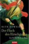 Der Fluch des Hirschgottes (Gaius Petreius Ruso #2) - Ruth Downie, Bärbel Arnold, Velten Arnold