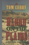 Blood on the Plains - Tom Curry