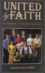 United By Faith: The Joseph Sr. And Lucy Mack Smith Family - Kyle R. Walker, Richard L. Anderson, Ronald K. Esplin, Lavina Fielding Anderson, Roy B. Huff, Dean L. Jarman, Nathan H. Williams, Gracia N. Jones, Mark L. McConkie