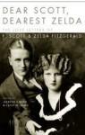 Dear Scott, Dearest Zelda: The Love Letters Of F. Scott And Zelda Fitzgerald - Jackson R. Bryer, Zelda Fitzgerald