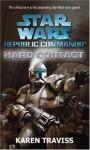 Star Wars Republic Commando: Hard Contact - Karen Traviss