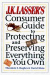 J. K. Lasser's Consumer Guide to Protecting and Preserving What You Own - Theodore E. Hughes, David Klein