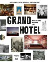 Grand Hotel: Redesigning Modern Life - Bruce Grenville, William Baker, Todd Gannon, Brad Johnson Jr.