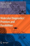Molecular Diagnostics: Promises And Possibilities - Mousumi Debnath, Godavarthi B.K.S. Prasad, Prakash S. Bisen, G. B. K. S. Prasad