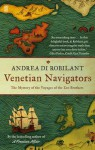 Venetian Navigators: The Voyages of the Zen Brothers to the Far North. Andrea Di Robilant - Andrea Di Robilant