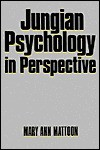 Jungian Psychology in Perspective - Mary Ann Mattoon