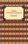 Anabasis (The Persian Expedition) - Xenophon