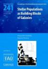 Stellar Populations as Building Blocks of Galaxies (Iau S241) - International Astronomical Union, Alexandre Vazdekis