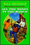 All the Money in the World - Bill Brittain