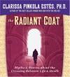 The Radiant Coat: Myths & Stories about the Crossing Between Life & Death - Clarissa Pinkola Estés