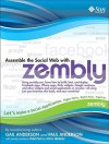 Assemble the Social Web with Zembly - Gail Anderson, Paul Anderson, Chris Webster, Todd Fast
