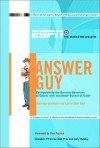 ESPN The Magazine Presents Answer Guy: Extinguishing the Burning Questions of Sports with the Water Bucket of Truth - Brendan O'Connor, Gary Belsky, Neil Fine