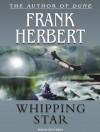 Whipping Star - Scott Brick, Frank Herbert