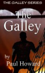The Galley (The Galley Series) - Paul Howard