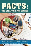 Pacts: The Coalition for Change: How One District's Effort to Change Could Help You Build a Better School - Bill Collins