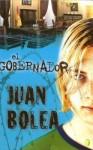 El Gobernador - Juan Bolea