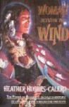 Woman Between the Wind: Power of Resistance - Heather Hughes-Calero