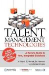Talent Management Technologies: A Buyer's Guide to New, Innovative Solutions - Allan Schweyer, Peter De Vries, Ed Newman