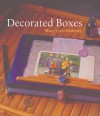 Decorated Boxes - Mary Lynn Maloney, Prolific Impressions Inc.