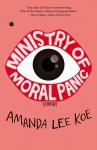 Ministry of Moral Panic - Amanda Lee Koe