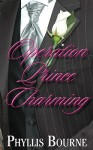 Operation Prince Charming - Phyllis Bourne