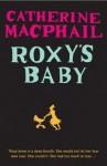 Roxy's Baby - Catherine MacPhail