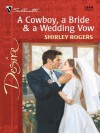 A Cowboy, a Bride & a Wedding Vow (Harlequin Desire) - Shirley Rogers