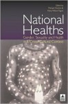 National Healths: Gender, Sexuality and Health in a Cross-Cultural Context - &. Wilson Worton, Nana Wilson-Tagoe, Michael Worton, &. Wilson Worton