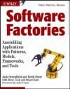 Software Factories: Assembling Applications with Patterns, Models, Frameworks, and Tools (Wiley Application Development Series) - Jack Greenfield, Steve Cook