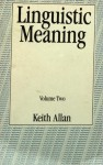 Linguistic Meaning (Rle Linguistics a: General Linguistics) - Keith Allan