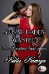 Sugar Daddy Wanted: Now Accepting Applications - Kellie Kamryn