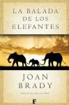La balada de los elefantes (B de Books) - Joan Brady