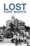 Lost Fort Worth - Mike Nichols