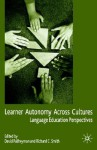 Learner Autonomy Across Cultures: Language Education Perspectives - David Palfreyman, Richard C. Smith