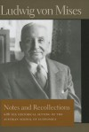Notes and Recollections: With the Historical Setting of the Austrian School of Economics - Ludwig von Mises