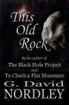 This Old Rock - G. David Nordley