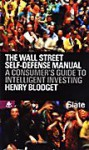 The Wall Street Self-defense Manual: A Consumer's Guide to Intelligent Investing - Henry Blodget