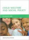 Child welfare and social policy: An essential reader - Harry Hendrick