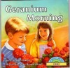 Geranium Morning: A Book about Grief - E. Sandy Powell, Renée Graef