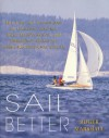 Sail Better: 101 Tips & Techniques on Cruising, Racing, Boat Maintenance, and Emergency Skills for Every Recreational Sailor - Roger Marshall