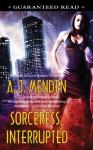 Sorceress, Interrupted - A.J. Menden