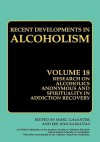 Recent Developments in Alcoholism, Volume 18: Research on Alcoholics Anonymous and Spirituality in Addiction Recovery - Marc Galanter