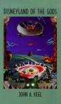 Disneyland of the Gods - John A. Keel