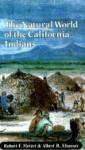 The Natural World of the California Indians - Robert F. Heizer, Albert B. Elsasser