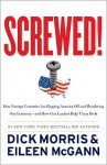 Screwed!: How China, Russia, the EU, and Other Foreign Countries Screw the United States, How Our Own Leaders Help Them Do It . . . and What We Can Do About It (Audio) - Dick Morris, Eileen McGann