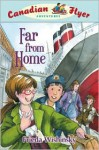 Far From Home: Canadian Flyer Adventures #11 - Frieda Wishinsky, Dean Griffiths
