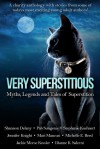 Very Superstitious: Myths, Legends and Tales of Superstition - Georgia McBride, Shannon Delany, Pab Sungenis, Stephanie Kuehnert, Jennifer Knight, Mari Mancusi, Michelle E. Reed, Jackie Morse Kessler, Dianne K. Salerni